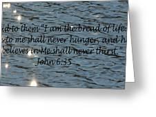 Never Thirst   John 6 35 Greeting Card