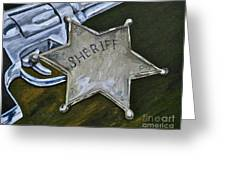 New Sheriff  In Town  Greeting Card