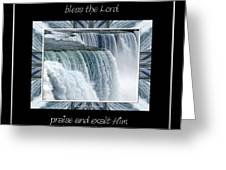 Niagara Falls Seas And Rivers Bless The Lord Praise And Exalt Him Above All Forever Greeting Card