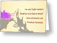 Nietzsche Quote He Who Fights Monsters Greeting Card by