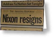 Nixon Resigns Greeting Card