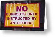 No Burnouts Sign Greeting Card