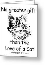 No Greater Gift Than Love Of Cat Greeting Card