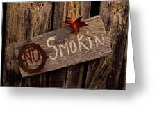 No Smokin Greeting Card