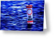 No Wake Greeting Card
