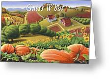 no10 Guess What  Greeting Card by Walt Curlee