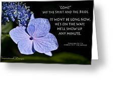 Not Long Now Greeting Card