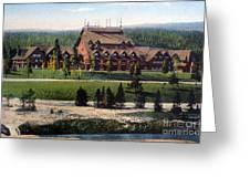 Old Faithful Inn Yellowstone Np 1928 Greeting Card