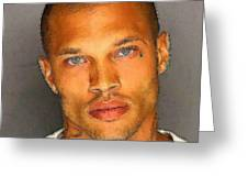 Omg --- Jeremy Meeks Greeting Card by Bob Bienpensant