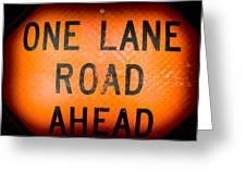 One Lane Road Greeting Card