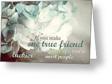 One True Friend Typography Print Greeting Card