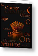 Orange - Fruit And Veggie Series -  #23  Greeting Card
