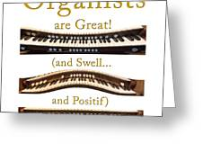 Organists Are Great 2 Greeting Card
