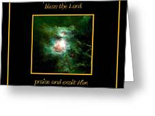 Orion Nebula All Powers Of The Lord  Bless The Lord Praise And Exalt Him Above All Forever  Greeting Card