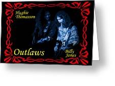 Outlaws Billy Jones And Hughie Thomasson Greeting Card