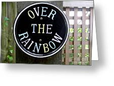 Over The Rainbow Greeting Card