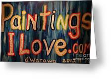 Paintings I Love .com Greeting Card