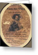 Pancho Villa Wanted Poster #1 For Raid On Columbus New Mexico 1916-2013 Greeting Card