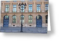Paris Place Vendome Street Architecture Blue Doors And Street Lamps  Greeting Card