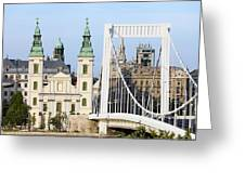 Parish Church And Elizabeth Bridge In Budapest Greeting Card