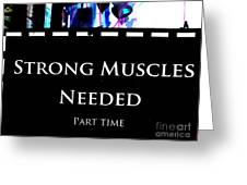 Part Time  Muscle Greeting Card