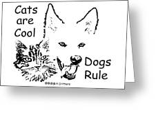 Paws4critters Cats Cool Dogs Rule Greeting Card