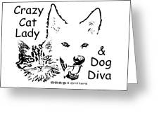 Paws4critters Crazy Cat Lady Dog Diva Greeting Card