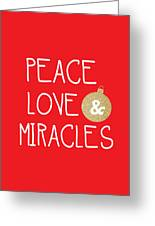 Peace Love And Miracles With Christmas Ornament Greeting Card