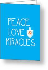 Peace Love And Miracles With Dreidel  Greeting Card