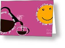 Perk Up With A Cup Of Coffee 10 Greeting Card