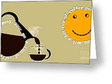 Perk Up With A Cup Of Coffee 12 Greeting Card