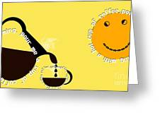 Perk Up With A Cup Of Coffee 13 Greeting Card
