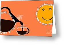 Perk Up With A Cup Of Coffee 14 Greeting Card