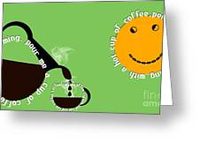 Perk Up With A Cup Of Coffee 15 Greeting Card