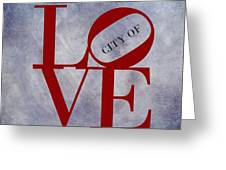 Philadelphia City Of Brotherly Love  Greeting Card