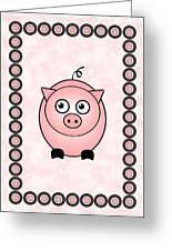 Piggy - Animals - Art For Kids Greeting Card