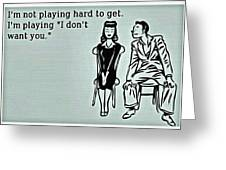 Play Hard To Get Greeting Card