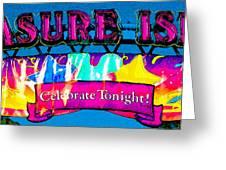 Pleasure Island Celebrate Tonight Greeting Card