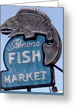 Pomona Fish Market Sign Greeting Card