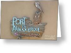 Port Of Albuquerque Greeting Card