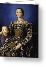 Portrait Of Eleanor Of Toledo With Her Son Giovanni De' Medici Greeting Card