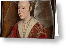 Portrait Of Isabella Of Portugal  Greeting Card by Workshop of Rogier van der Weyden