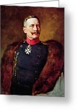 Portrait Of Kaiser Wilhelm II 1859-1941 Greeting Card