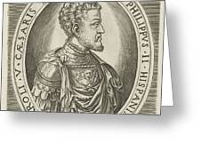 Portrait Of King Philip II Of Spain, Frans Huys Greeting Card