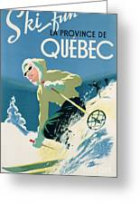 Poster Advertising Skiing Holidays In The Province Of Quebec Greeting Card