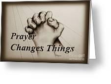 Prayer Changes Things 2 Greeting Card