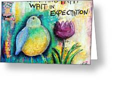 Praying And Waiting Bird Greeting Card by Lauretta Curtis
