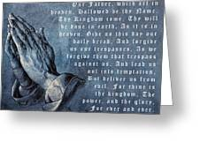 Praying Hands Lords Prayer Greeting Card by Albrecht Durer