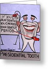 Presidential Tooth Dental Art By Anthony Falbo Greeting Card