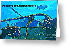 Proud To Be A Wreck Diver Greeting Card